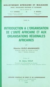 Maurice Glèlè-Ahanhanzo et Abdou Diouf - Introduction à l'organisation de l'unité africaine et aux organisations régionales africaines.