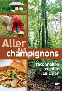 Maurice Gliem et Christine Schneider - Allez aux champignons - Reconnaitre, cueillir, cuisiner.