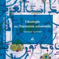 Maurice Gloton - L'écologie ou l'harmonie universelle - Textes en français et en arabe.