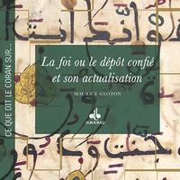 Maurice Gloton - La foi ou le dépôt confié et son actualisation.