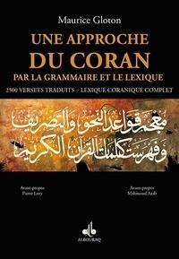 Maurice Gloton - Une approche du coran par la grammaire et le lexique - 2500 versets traduits.