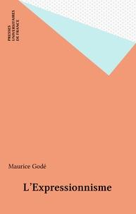 Maurice Godé - L'expressionnisme.