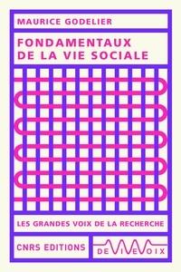 Maurice Godelier - Fondamentaux dans la vie sociale.