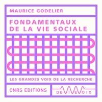 Maurice Godelier - Fondamentaux de la vie sociale.