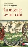 Maurice Godelier - La mort et ses au-delà.