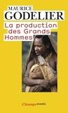 Maurice Godelier - La production des grands hommes - Pouvoir et domination masculine chez les Baruya de Nouvelle-Guinée.