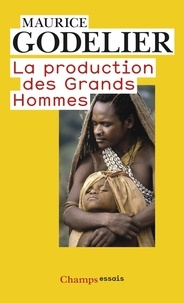 La production des grands hommes - Pouvoir et domination masculine chez les Baruya de Nouvelle-Guinée.pdf