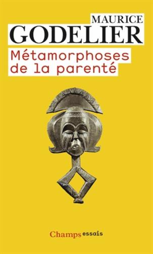 Maurice Godelier - Métamorphoses de la parenté.