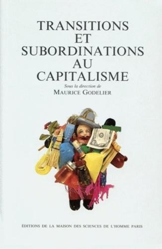 Maurice Godelier - Transitions et subordinations au capitalisme.