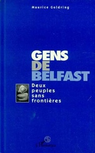 Maurice Goldring - Gens de Belfast - Deux peuples sans frontières.