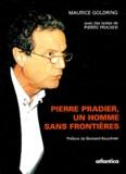 Maurice Goldring et Pierre Pradier - Pierre Pradier, un homme sans frontières.