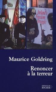 Maurice Goldring - Renoncer à la terreur.