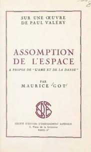 """Maurice Got - Sur une œuvre de Paul Valéry : assomption de l'espace, à propos de """"L'âme et la danse""""."""