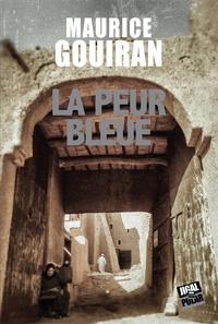 Maurice Gouiran - La peur bleue.