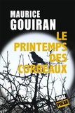 Maurice Gouiran - Le printemps des corbeaux.