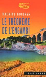 Maurice Gouiran - Le théorème de l'engambi.