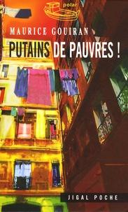 Maurice Gouiran - Putains de pauvres !.
