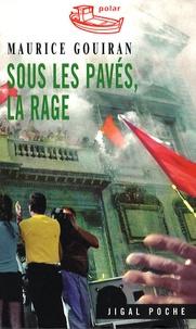 Maurice Gouiran - Sous les pavés, la rage.