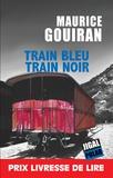 Maurice Gouiran - Train bleu train noir.