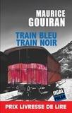 Maurice Gouiran - Train bleu train noir - Prix Livresse de lire 2013.