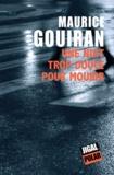Maurice Gouiran - Une nuit trop douce pour mourir.
