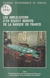 Maurice Gousseau et  Conseil Economique et Social - Les Implications d'un statut rénové de la Banque de France.