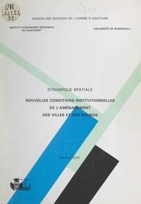 Maurice Goze et  Institut d'économie régionale - Dynamique spatiale - Nouvelles conditions institutionnelles de l'aménagement des villes et des bourgs.