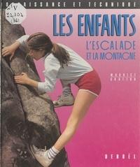 Maurice Gratton et M. Alexandre - Les enfants, l'escalade et la montagne.