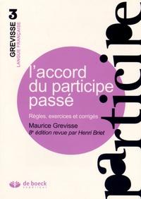 Maurice Grevisse et Henri Briet - L'accord du participe passé - Règles, exercices et corrigés.