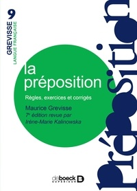 Maurice Grevisse et Irène Kalinowska - La préposition - Règles exercices corrigés.
