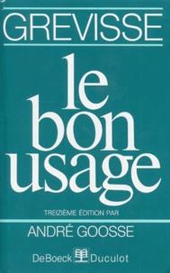 Maurice Grevisse et André Goosse - Le bon usage - Grammaire française.