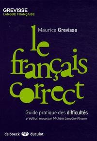 Maurice Grevisse - Le français correct - Guide pratique des difficultés.