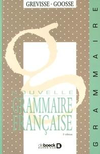 Maurice Grevisse et André Goosse - Nouvelle grammaire française.
