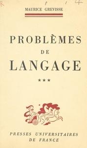 Maurice Grevisse - Problèmes de langage (3).