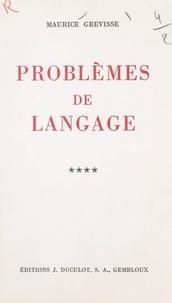Maurice Grevisse - Problèmes de langage (4).