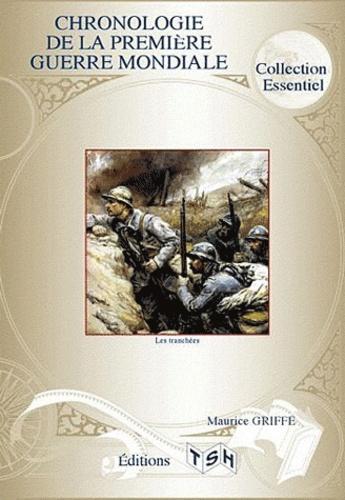 Maurice Griffe - Chronologie de la Première Guerre mondiale.