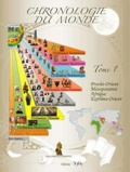 Maurice Griffe et Xavier Deboffles - Chronologie du monde - Tome 1, Proche-Orient, Mésopotamie, Afrique, Extrême-Orient.
