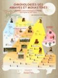 Maurice Griffe et Pascal Arnoux - Chronologies des abbayes et monastères - Principaux ordres monastiques et religieux des origines au XXIe siècle.