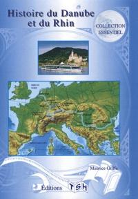 Maurice Griffe - Histoire du Danube et du Rhin.
