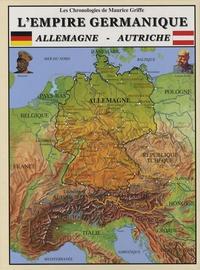 Maurice Griffe - L'empire germanique - L'Allemagne et l'Autriche.
