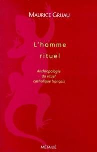 Histoiresdenlire.be L'HOMME RITUEL. Anthropologie du rituel catholique français Image