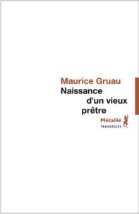 Maurice Gruau - Naissance d'un vieux prêtre.