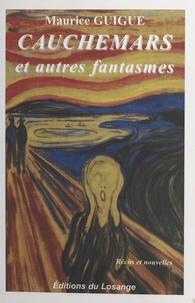 Maurice Guigue - Cauchemars et autres fantasmes.
