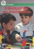 Maurice Guilbert et Monique Hibon - L'évaluation en maternelle.
