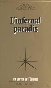 Maurice Guinguand et Francis Mazière - Infernal paradis.
