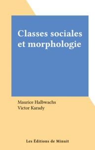 Maurice Halbwachs - Classes sociales et morphologie.