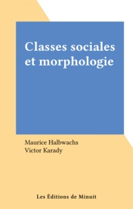 Maurice Halbwachs - Classes sociales et morphologie.