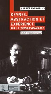 Maurice Halbwachs - Keynes, abstraction et expérience - Sur la Théorie générale.