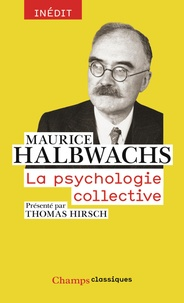 Maurice Halbwachs - La psychologie collective.