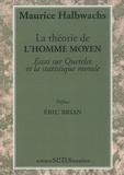 Maurice Halbwachs - La théorie de l'homme moyen - Essai sur Quetelet et la statistique morale.